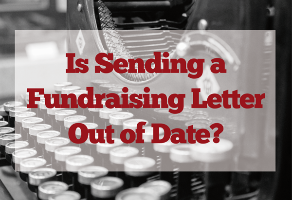 is sending a fundraising letter out of date?