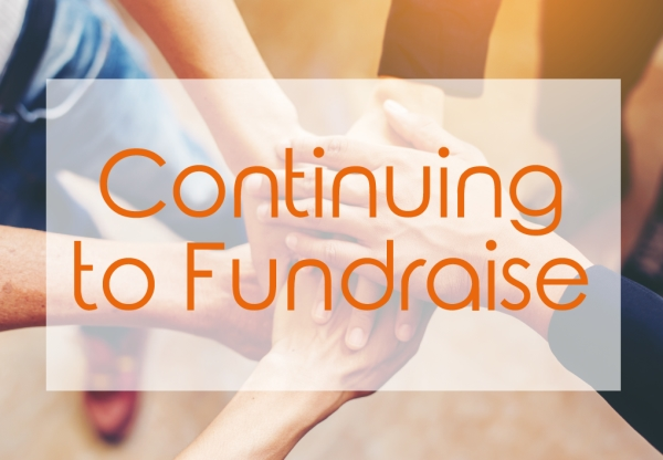 continuing to fundraise